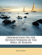 Observations on the Revised Version of the Bible, by Kuklos