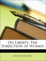 On Liberty: The Subjection of Women
