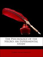The Psychology of the Negro: An Experimental Study