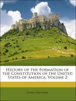 History of the Formation of the Constitution of the United States of America, Volume 2