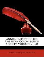 Annual Report of the American Colonization Society, Volumes 71-90