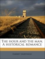 The hour and the man. A historical romance
