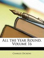 All the Year Round, Volume 16