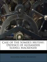 Case of the Somer's Mutiny: Defence of Alexander Slidell Mackenzie