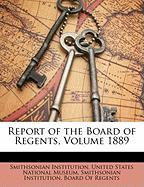 Report of the Board of Regents, Volume 1889