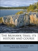 The Mohawk trail; its history and course