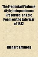 The Fredoniad (Volume 4); Or, Independence Preserved. an Epic Poem on the Late War of 1812