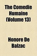 The Comdie Humaine (Volume 13)