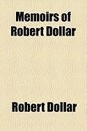 Memoirs of Robert Dollar