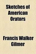 Sketches of American Orators