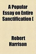 A Popular Essay on Entire Sanctification [