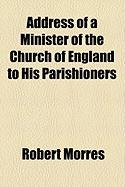 Address of a Minister of the Church of England to His Parishioners