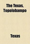 The Texas, Topolobampo
