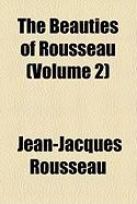 The Beauties of Rousseau (Volume 2)