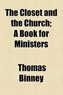 The Closet and the Church; A Book for Ministers