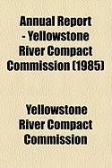 Annual Report - Yellowstone River Compact Commission (1985)