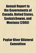Annual Report to the Governments of Canada, United States, Saskatchewan, and Montana (2000)