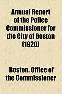Annual Report of the Police Commissioner for the City of Boston (1920)