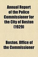 Annual Report of the Police Commissioner for the City of Boston (1929)