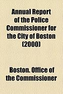 Annual Report of the Police Commissioner for the City of Boston (2000)