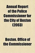 Annual Report of the Police Commissioner for the City of Boston (2003)