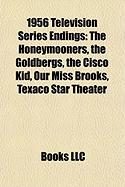 1956 Television Series Endings: The Honeymooners, the Goldbergs, the Cisco Kid, Our Miss Brooks, Texaco Star Theater