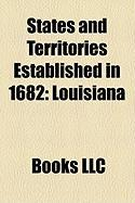 States and Territories Established in 1682: Louisiana