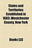 States and Territories Established in 1683: Westchester County, New York