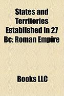 States and Territories Established in 27 BC: Roman Empire