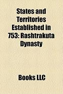 States and Territories Established in 753: Rashtrakuta Dynasty