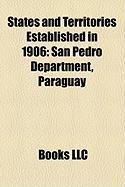 States and Territories Established in 1906: San Pedro Department, Paraguay
