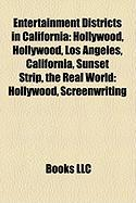 Entertainment Districts in California: Hollywood, Hollywood, Los Angeles, California, Sunset Strip, the Real World: Hollywood, Screenwriting
