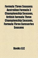 Formula Three Seasons: Australian Formula 3 Championship Seasons, British Formula Three Championship Seasons, Formula Three Euroseries Season