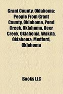 Grant County, Oklahoma: People from Grant County, Oklahoma, Pond Creek, Oklahoma, Deer Creek, Oklahoma, Wakita, Oklahoma, Medford, Oklahoma