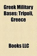 Greek Military Bases: Tripoli, Greece