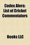 Codex Alera: List of Cricket Commentators