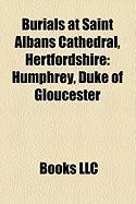 Burials at Saint Albans Cathedral, Hertfordshire: Humphrey, Duke of Gloucester