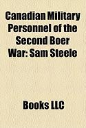 Canadian Military Personnel of the Second Boer War: Sam Steele