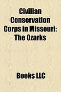 Civilian Conservation Corps in Missouri: The Ozarks