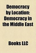 Democracy by Location: Democracy in the Middle East
