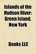 Islands of the Hudson River: Green Island, New York