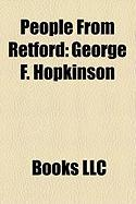 People from Retford: George F. Hopkinson, Liam Lawrence, Derek Randall, Catherine Gore, John Taylor, Philip Jackson, Max Blagg, Adam Walker