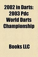 2002 in Darts: 2003 Pdc World Darts Championship