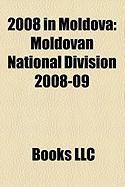 2008 in Moldova: Moldovan National Division 2008-09, Moldovan Parliament 2005-2009, Moldova at the 2008 Summer Olympics, Moldovan Cup 2