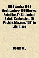 1561 Works: 1561 Architecture, 1561 Books, Saint Basil's Cathedral, Belgic Confession, Ali Pasha's Mosque, 1561 in Literature