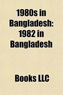 1980s in Bangladesh: 1982 in Bangladesh, 1983 in Bangladesh, 1987 in Bangladesh, 1988 in Bangladesh, 1981 in Bangladesh, 1984 in Bangladesh