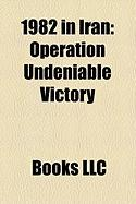 1982 in Iran: Operation Undeniable Victory