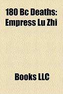 180 BC Deaths: Empress L Zhi