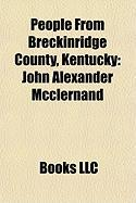 People from Breckinridge County, Kentucky: John Alexander McClernand