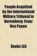 People Acquitted by the International Military Tribunal in Nuremberg: Franz Von Papen